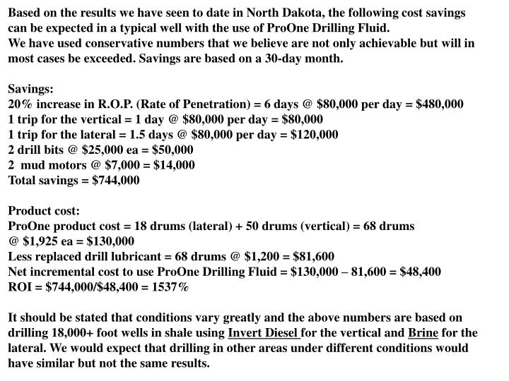 Based on the results we have seen to date in North Dakota, the following cost savings