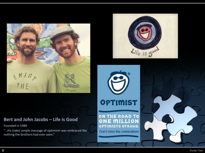 Bert and John Jacobs – Life is Good