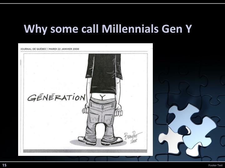 Why some call Millennials Gen Y