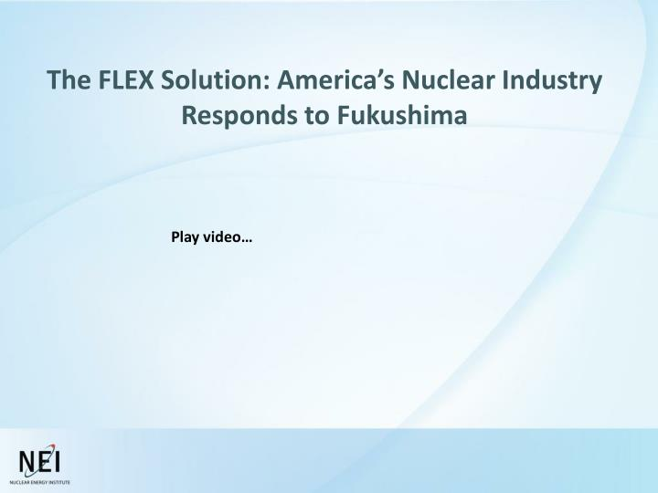 The FLEX Solution: America's Nuclear Industry Responds to Fukushima