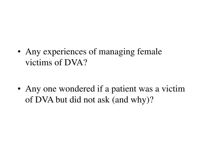 Any experiences of managing female victims of DVA?