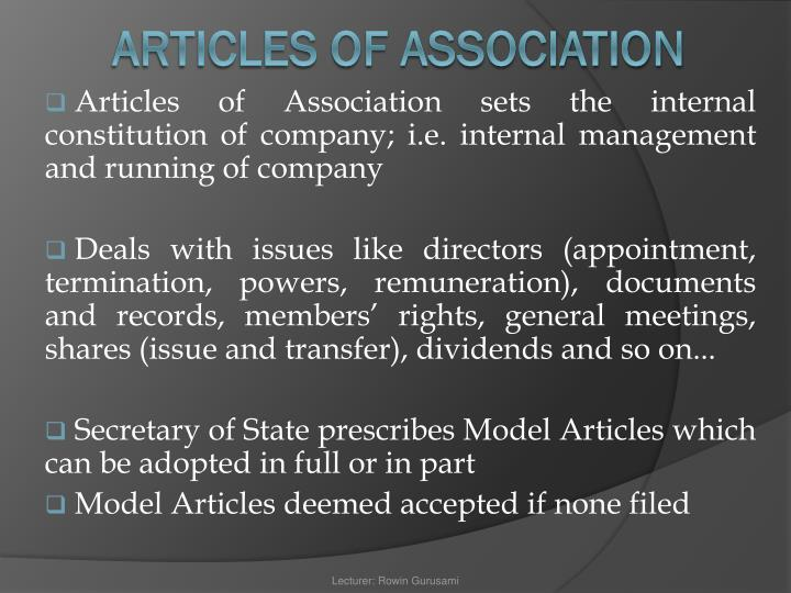 Articles of Association sets the internal constitution of company; i.e. internal management and running of company
