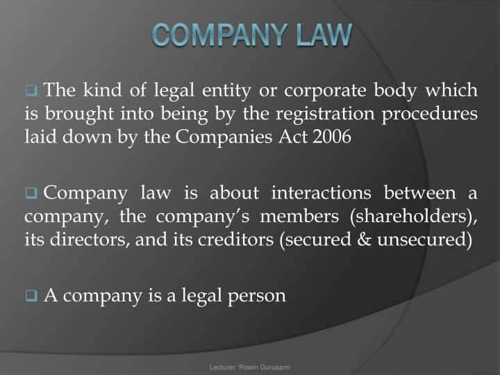 The kind of legal entity or corporate body which is brought into being by the registration procedures laid down by the Companies Act 2006
