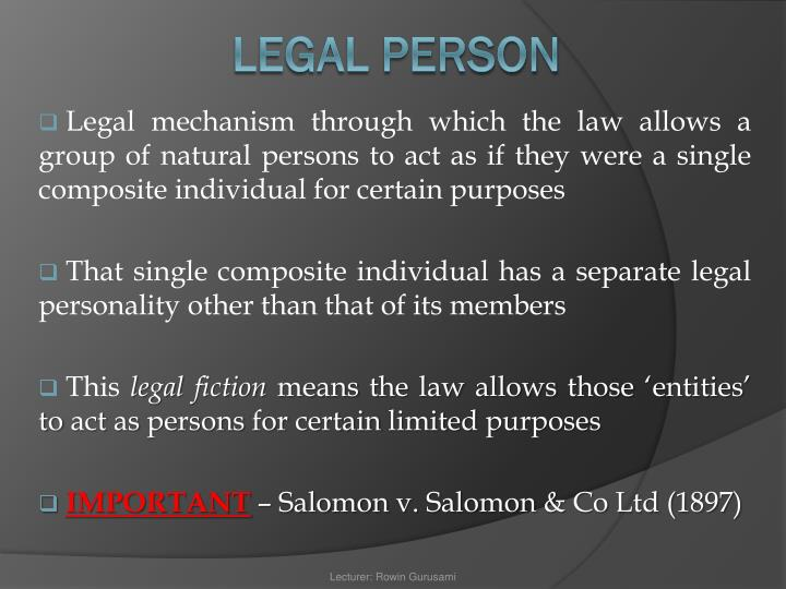 Legal mechanism through which the law allows a group of natural persons to act as if they were a single composite individual for certain purposes