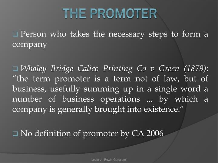Person who takes the necessary steps to form a company