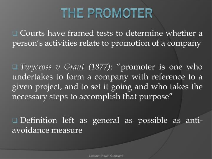Courts have framed tests to determine whether a person's activities relate to promotion of a company