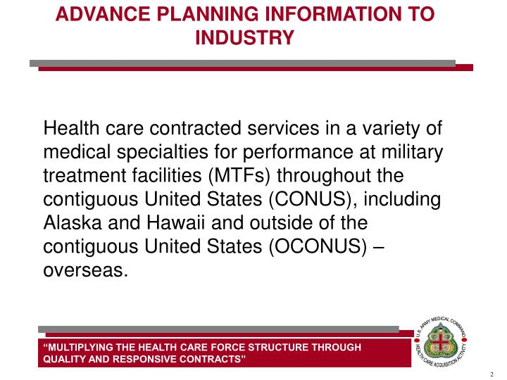 ADVANCE PLANNING INFORMATION TO INDUSTRY