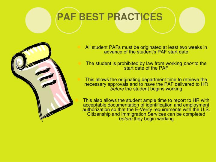 All student PAFs must be originated at least two weeks in advance of the student's PAF start date