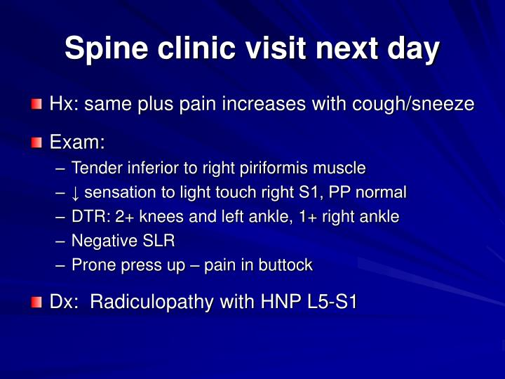 Spine clinic visit next day