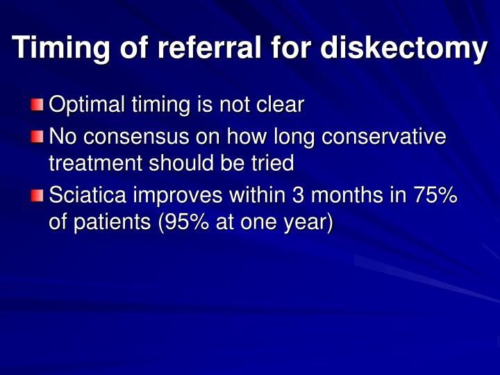Timing of referral for diskectomy