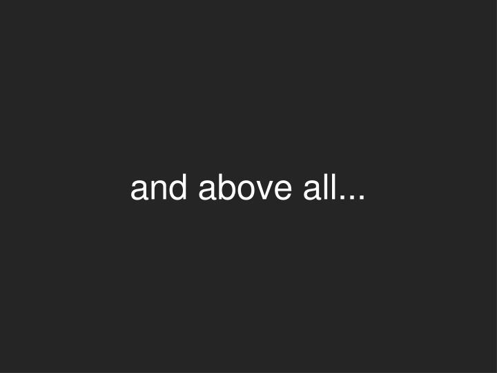 and above all...
