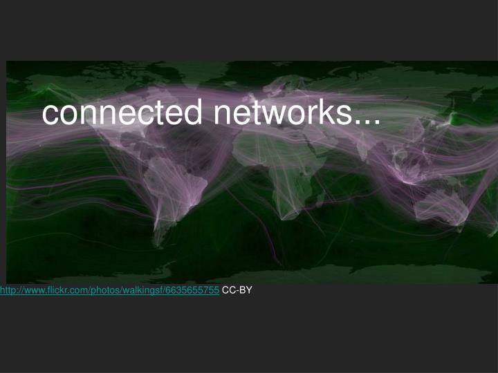 connected networks...