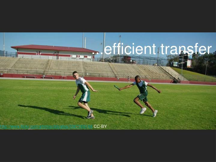 ...efficient transfer