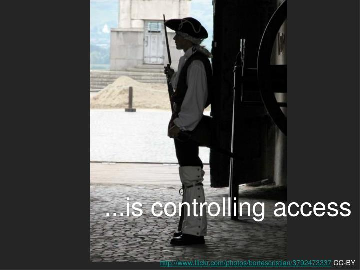 ...is controlling access