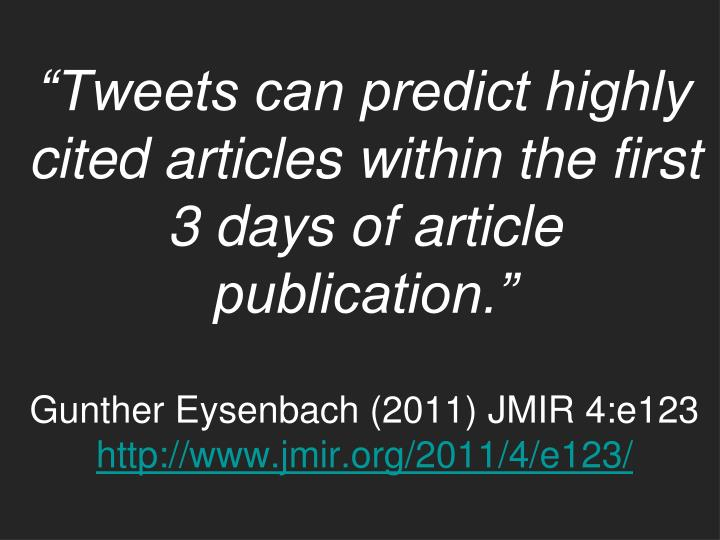"""""""Tweets can predict highly cited articles within the first 3 days of article publication."""""""