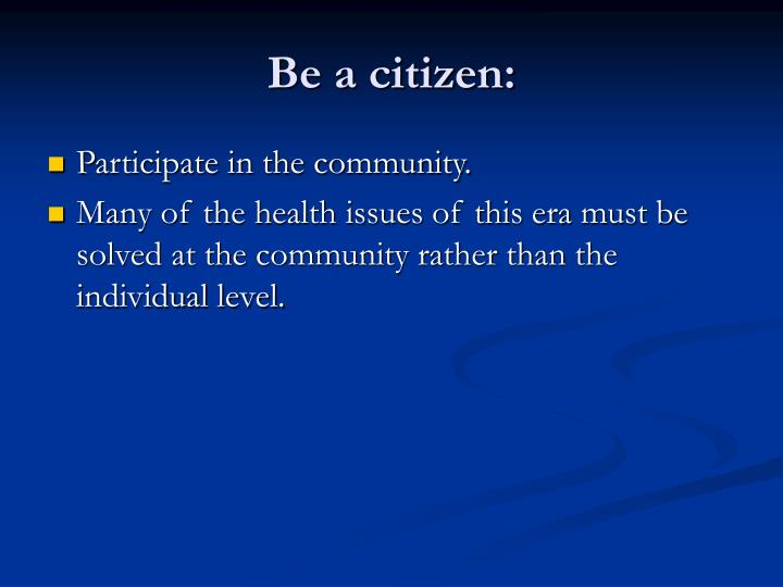 Be a citizen: