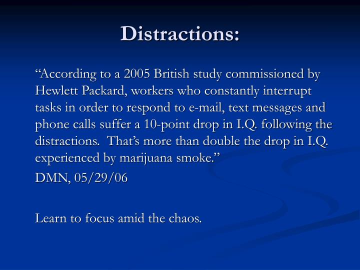 Distractions: