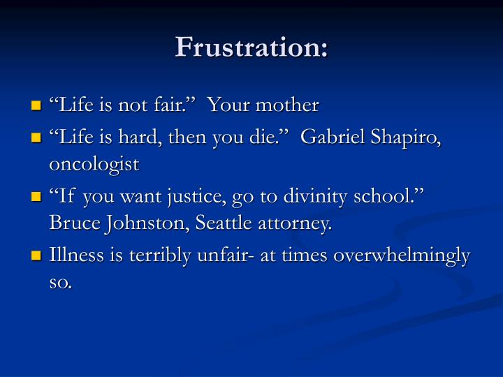 Frustration: