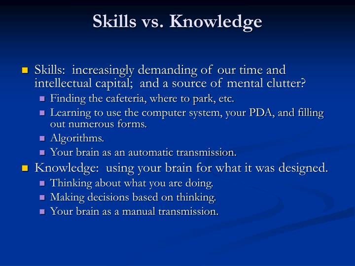 Skills vs. Knowledge