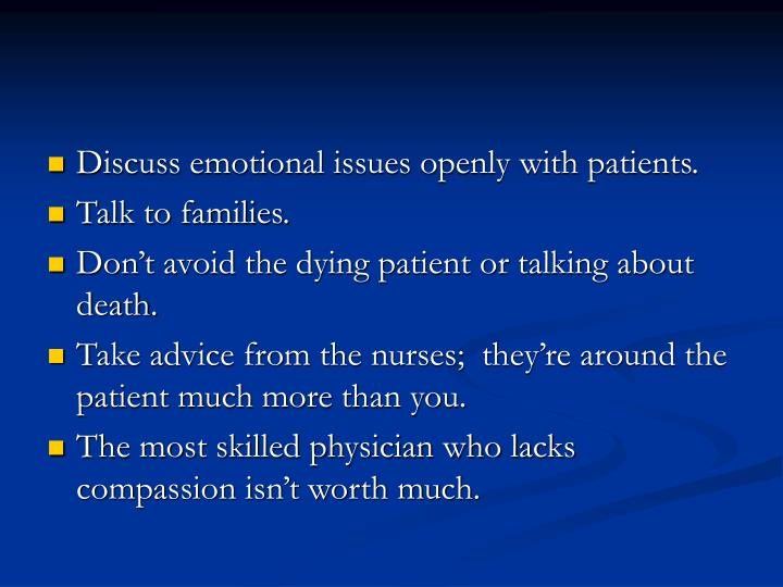 Discuss emotional issues openly with patients.