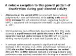 a notable exception to this general pattern of deactivation during goal directed activity