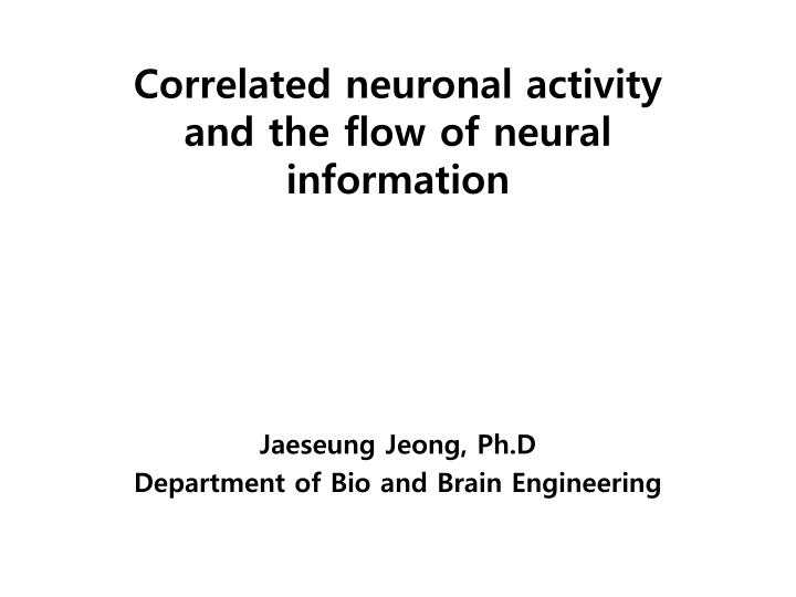 correlated neuronal activity and the flow of neural information