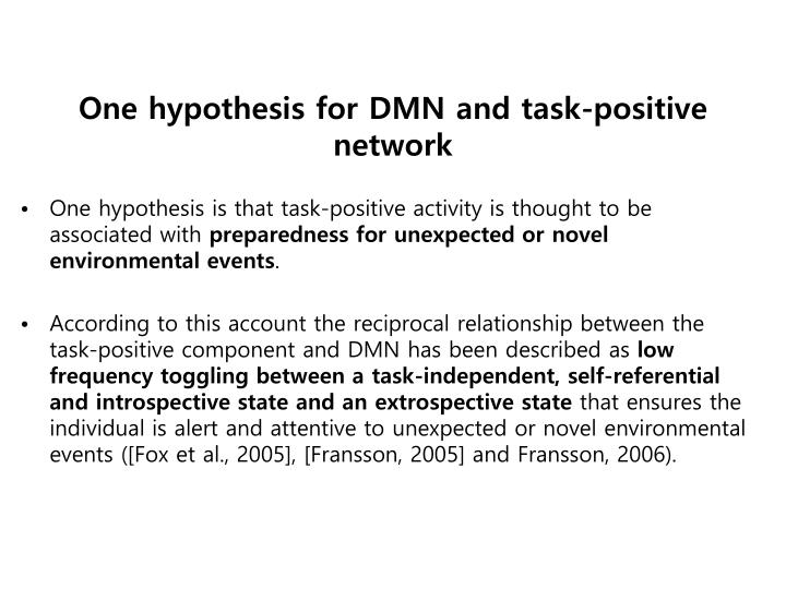One hypothesis for DMN and task-positive network