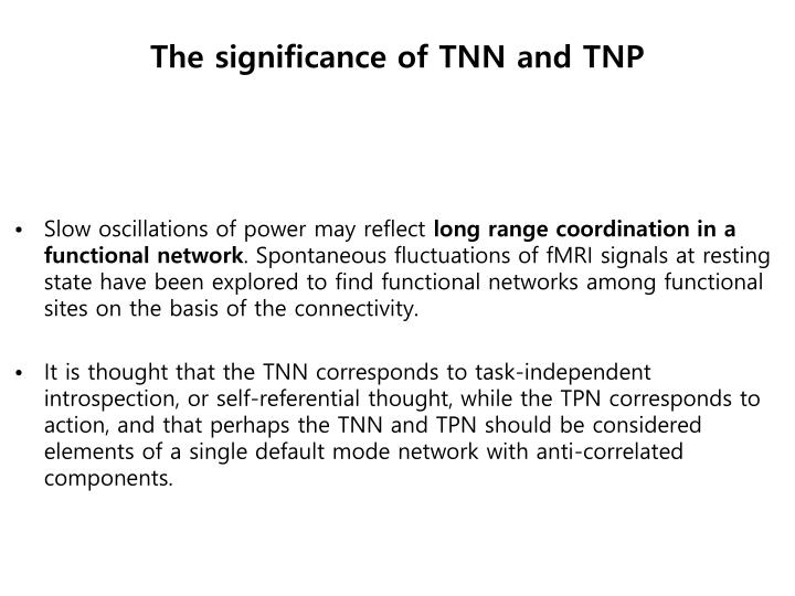 The significance of TNN and TNP