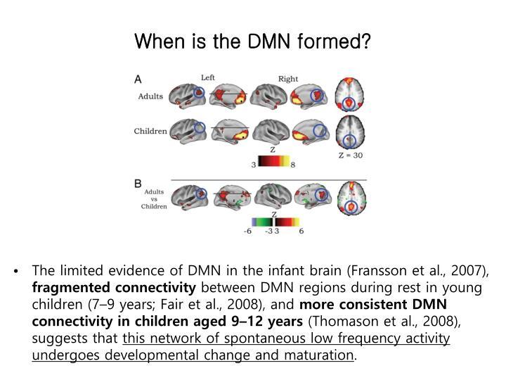 When is the DMN formed?