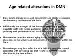 age related alterations in dmn