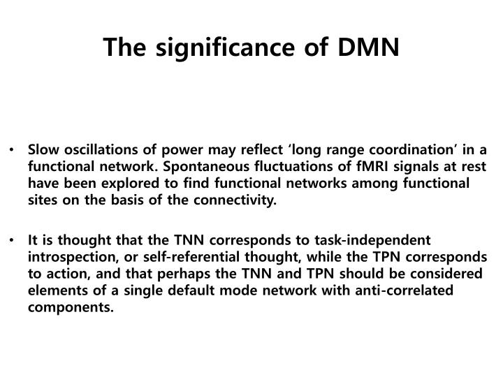 The significance of DMN