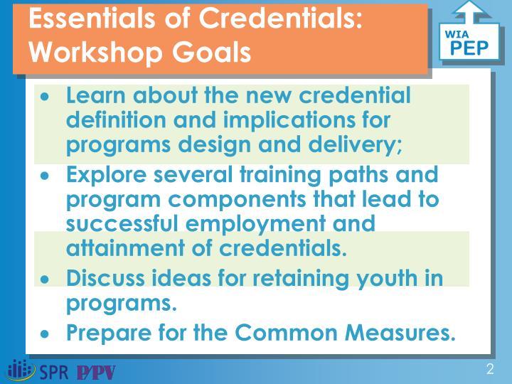 Essentials of Credentials: Workshop Goals