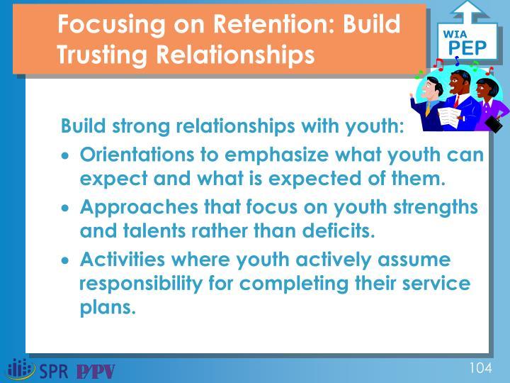 Focusing on Retention: Build Trusting Relationships
