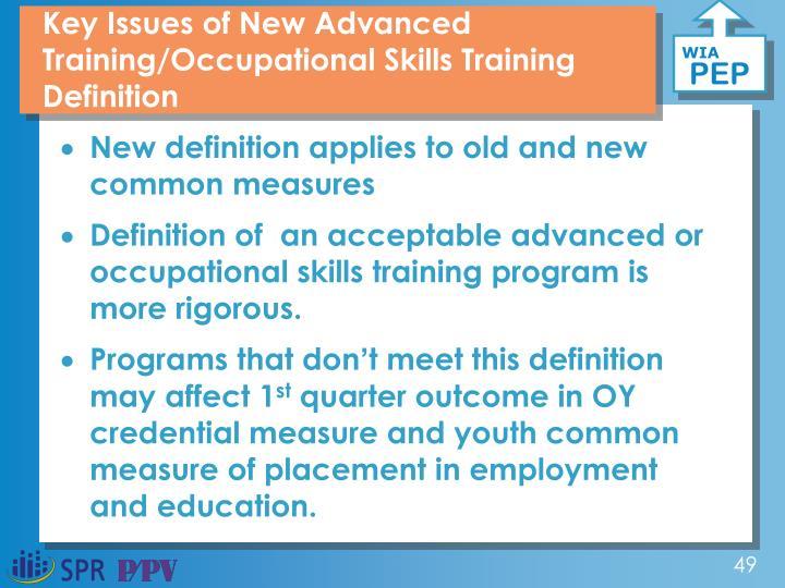 Key Issues of New Advanced Training/Occupational Skills Training  Definition