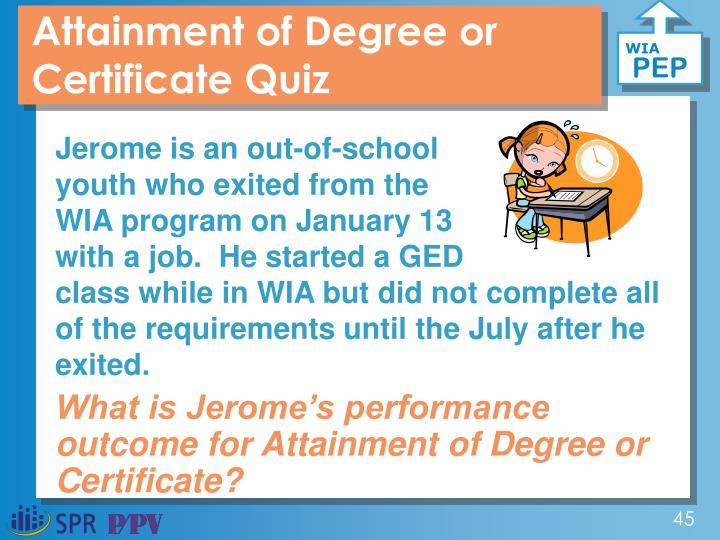 Attainment of Degree or Certificate Quiz
