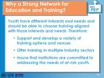 why a strong network for education and training