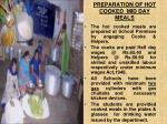preparation of hot cooked mid day meals