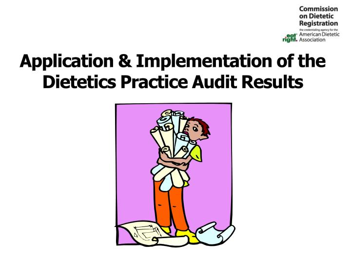 Application & Implementation of the Dietetics Practice Audit Results