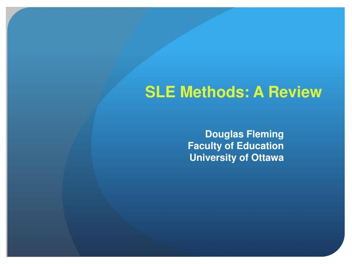 SLE Methods: A Review