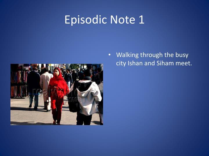 Episodic Note 1