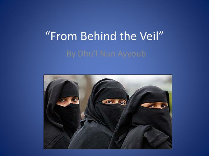 """""""From Behind the Veil"""""""