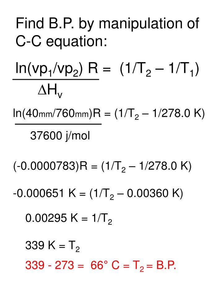 Find B.P. by manipulation of C-C equation: