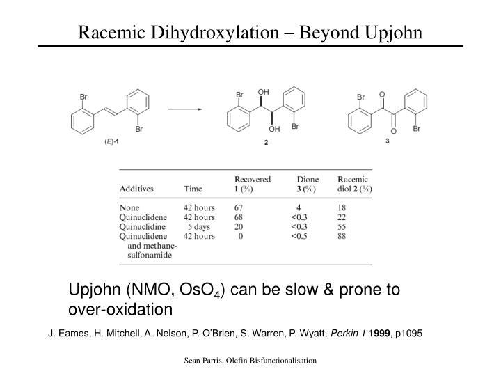 Racemic Dihydroxylation – Beyond Upjohn