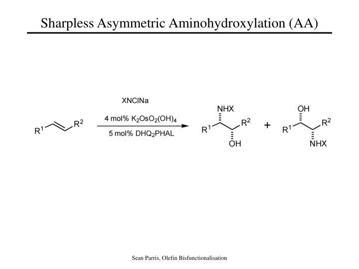 Sharpless Asymmetric Aminohydroxylation (AA)