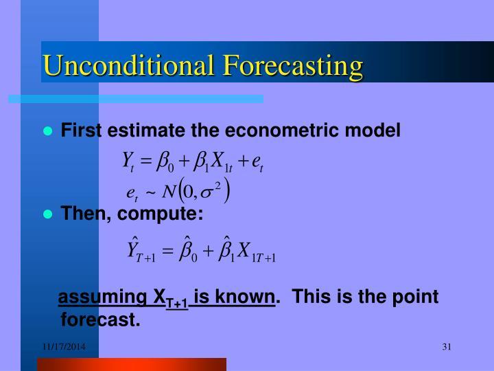 Unconditional Forecasting