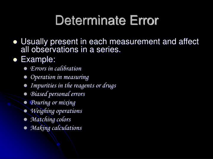 Determinate Error