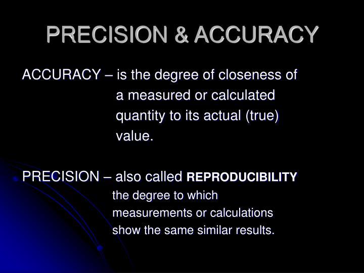 PRECISION & ACCURACY