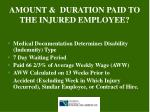 amount duration paid to the injured employee
