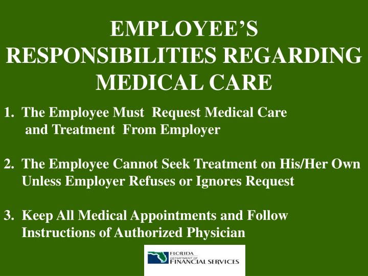 EMPLOYEE'S RESPONSIBILITIES REGARDING MEDICAL CARE