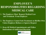 employee s responsibilities regarding medical care
